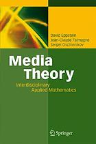 Media theory : interdisciplinary applied mathematics