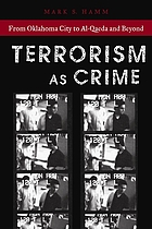 Terrorism as crime : from Oklahoma City to Al-Qaeda and beyond