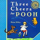Three cheers for Pooh : the best bear in all the world