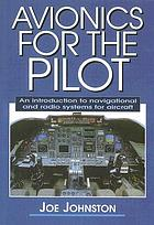 Avionics for the pilot : an introduction to navigational and radio systems for aircraft