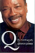 Q : the autobiography of Quincy Jones