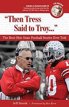 """Then Tress said to Troy--"" the best Ohio State football stories ever told"