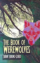 The book of were-wolves : being an account of a terrible superstition