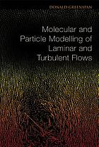 Molecular and particle modelling of laminar and turbulent flows