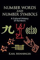 Number words and number symbols : a cultural history of numbers