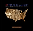 To be young in America : growing up with the country, 1776-1940