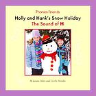 Holly and Hank's snow holiday : the sound of H