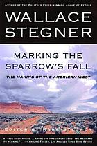 Marking the sparrow's fall : the making of the American West