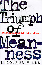 The triumph of meanness : America's war against its better self