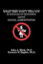 What they don't tell you in schools of education about school administration