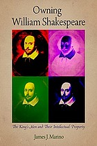 Owning William Shakespeare : the King's Men and their intellectual property