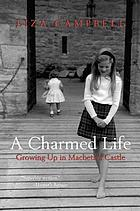 A charmed life : growing up in Macbeth's castle