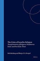 The crisis of Israelite religion : transformation of religious tradition in exilic and post-exilic times