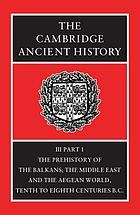 The prehistory of the Balkans; and the Middle East and the Aegean world, tenth to eighth centuries B.C.