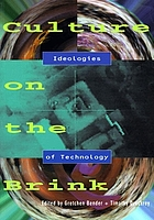 Culture on the brink : ideologies of technology