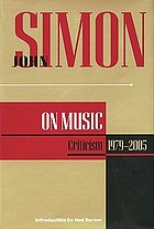 John Simon on music : criticism, 1979-2005