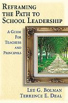 Reframing the path to school leadership : a guide for teachers and principals
