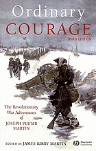 Ordinary courage : the Revolutionary War adventures of Joseph Plumb Martin