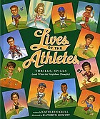 Lives of the athletes : thrills, spills (and what the neighbors thought)