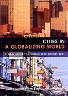 Cities in a globalizing world : global report on human settlements 2001