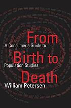 From birth to death : a consumer's guide to population studies