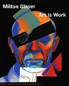 Art is work : [graphic design, interiors, objects, and illustrations]