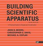 Building scientific apparatus : a practical guide to design and construction