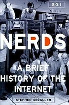 Nerds 2.0.1 : a brief history of the Internet