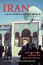 Iran and the surrounding world : interactions in culture and cultural politics
