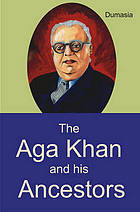 The Aga Khan and his ancestors : a biographical and historical sketch