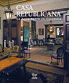 Casa republicana : la bella época en Colombia