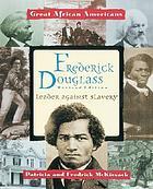 Frederick Douglass : leader against slavery