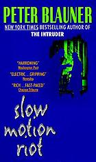 Slow motion riot : a novel