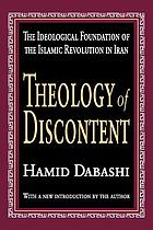 Theology of discontent : the ideological foundations of the Islamic Revolution in Iran