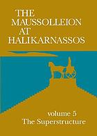 The Maussolleion at Halikarnassos : reports of the Danish Archaeological Expedition to Bodrum