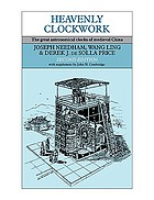 Heavenly clockwork; the great astronomical clocks of medieval China