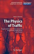 The physics of traffic : empirical freeway pattern features, engineering applications, and theory