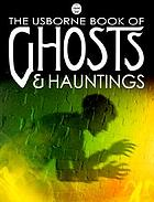 The Usborne book of ghosts & hauntings