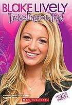 Blake Lively : traveling to the top!