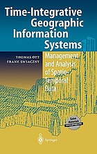 Time-integrative geographic information systems : management and analysis of spatio-temporal data