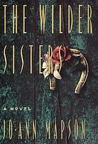 The Wilder sisters : a novel