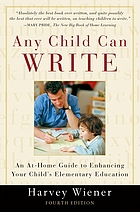 Any child can write : how to improve your child's writing skills from preschool through high school