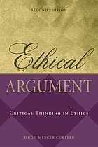 Ethical argument : critical thinking in ethics