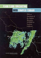 Flash flood forecasting over complex terrain : with an assessment of the Sulphur Mountain NEXRAD in Southern California