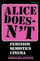 Alice doesn't : feminism, semiotics, cinema