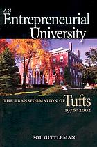 An entrepreneurial university : the transformation of Tufts, 1976-2002