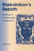 Raskolnikov's rebirth : psychology and the understanding of good and evil