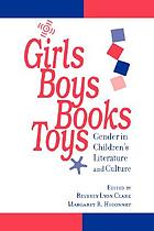 Girls, boys, books, toys : gender in children's literature and culture