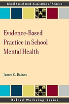 Evidence-based practice in school mental health : a primer for school social workers, psychologists, and counselors