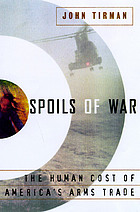 Spoils of war : the human cost of America's arms trade